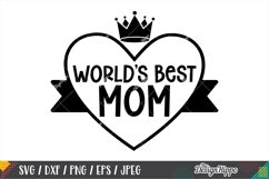 World's Best Mom SVG PNG DXF EPS Cricut Cut Files Product Image 1