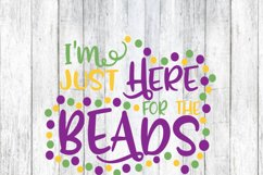 I'm Just Here For The Beads-Mardi Gras-SVG - DXF - EPS - PNG Product Image 2