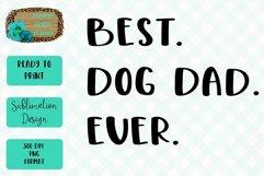Best. Dog. Dad. Ever. Sublimation Design Product Image 1