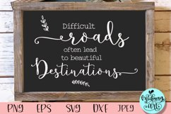 Difficult roads often lead to a beautiful destinations sign Product Image 1
