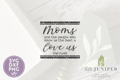 Mother's Day SVG, Moms are the People Who Love Us The Most Product Image 2
