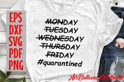 Quarantine Svg Stay at Home Svg Quarantined Days Of The Week Product Image 3