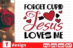 Forget Cupid Jesus Loves Me SVG Cut File | Valentines Day Product Image 1