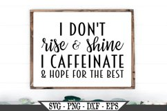 I Don't Rise and Shine I Caffeinate SVG Product Image 1