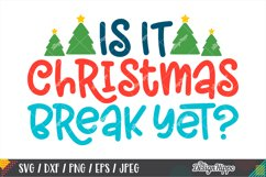 Is It Christmas Break Yet SVG, Christmas Tree SVG DXF PNG Product Image 1
