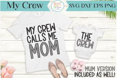 My Crew Calls me Mom- The Crew - Mum SVG DUO- Mommy Product Image 1