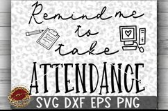 Remind Me to Take Attendance Teacher Cut File Product Image 1