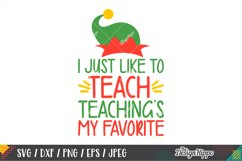 I Just Like To Teach Teaching's My Favorite SVG, Teacher SVG Product Image 1