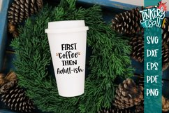 First Coffee Then Adultish Funny SVG Product Image 2