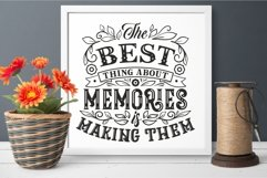 The best thing about memories is making them Family Quote Product Image 5