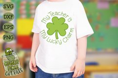 My Teacher is my Lucky Charm - St Patrick's Day SVG File Product Image 4