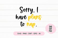 Sleepy SVG - Sorry I Have Plans To Nap SVG Product Image 2