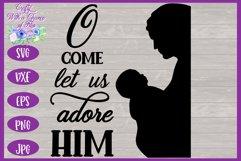 Christmas SVG | Nativity SVG | O Come Let Us Adore Him SVG Product Image 2