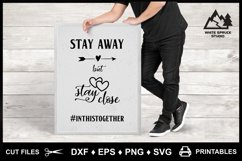 Stay Away But Stay Close Pandemic DXF EPS PNG SVG Product Image 4