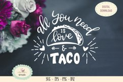 All you need is taco and love SVG cut file taco saying Product Image 1