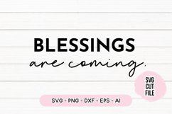 Inspirational Quote SVG - Blessings Are Coming Product Image 1