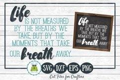 Life Is Not Measured By The Breaths We Take- Inspirational S Product Image 1