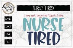 Not Regular Tired, Nurse Tired   SVG Design For Tired Nurses Product Image 1