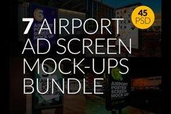 7 Airport Ad Screen Mock-Ups Bundle / 45 PSD Product Image 1