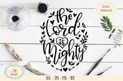 The Lord is mighty SVG PNG bible quote hand lattered Product Image 1