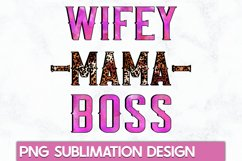 Sublimation designs|Wifey mama boss Sublimation PNG Product Image 1