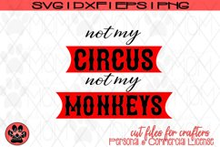 Not my Circus, Not my Monkeys | Funny Work SVG Cut File Product Image 3