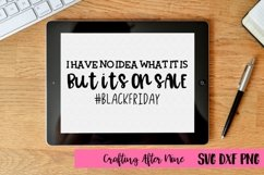 I have no idea what it is but it's on sale, Black Friday Squad Svg, Black Friday Svg, Shopping Svg, Black Friday Shopping Shirt, Black Friday Crew Product Image 1