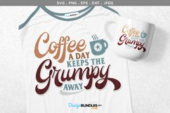 Coffee a Day Keeps the Grumpy Away - svg & printable Product Image 1