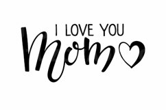 I Love You Mom SVG. Mother's Day SVG Product Image 2