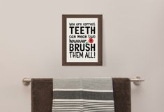 Brush Your Teeth, A Bathroom Sign, SVG or Sublimation Product Image 2