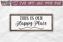 This Is Our Happy Place SVG File, Home Sign SVG Product Image 1