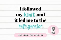 Funny SVG - I Followed My Heart SVG Product Image 2