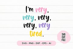 Sleepy SVG - I'm Very, Very, Very Tired SVG Product Image 2