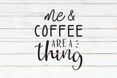 Me & Coffee are a Thing, Coffee Mug Quote Svg Product Image 3