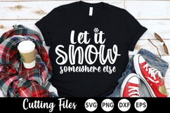 Christmas SVG | Winter SVG | Let it Snow Somwhere Else Product Image 1
