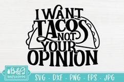 Sassy SVG - I Want Tacos Not Your Opinion - Sarcastic Quote Product Image 2