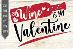 Wine Is My Valentine Svg. Funny Single Valentine dxf png eps Product Image 2