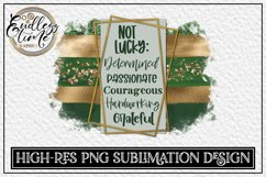 St Paddy's Sublimation Design | Not Lucky - Determined Product Image 1