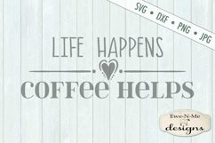 Life Happens Coffee Helps Kitchen SVG DXF File Product Image 2