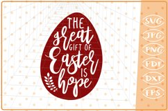 The Great Gift Of Easter Is Hope SVG Cutting File, Easter Product Image 1