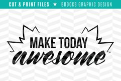 Make Today Awesome - DXF/SVG/PNG/PDF Cut & Print Files Product Image 1