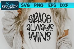 Grace Always Wins SVG Cut File | Christian Quote SVG Product Image 1