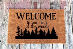 Welcome To Our Neck of the Woods Welcome Doormat DIY SVG Product Image 2