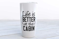 Life is better at the cabin svg design Product Image 1