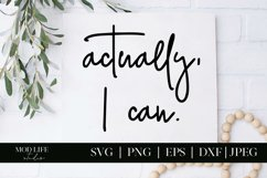 Actually I Can SVG Cut File - SVG PNG JPEG DXF EPS Product Image 1