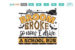 My Broom Broke So Now I Drive a School Bus SVG Cut File Product Image 2