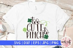 Too cute to pinch - St. Patrick's Day SVG EPS DXF PNG Product Image 1