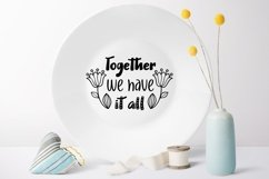 Together we have it all svg dxf Family Quote Product Image 2