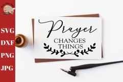 Prayer Changes Everything Christian Saying Wall Sign SVG Product Image 1