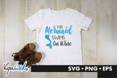 This mermaid swims on wine quote svg Product Image 1